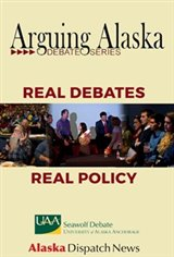 Arguing Alaska Debate Series Movie Poster