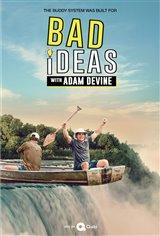 Bad Ideas with Adam Devine (Quibi) Movie Poster