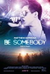 Be Somebody Large Poster