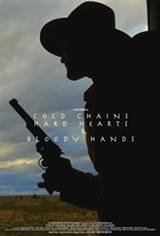 Cold Chains, Hard Hearts & Bloody Hands Movie Poster