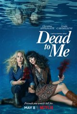Dead to Me (Netflix) Movie Poster