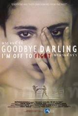 Goodbye Darling, I'm Off To Fight (Ciao Amore vado a combattere) Movie Poster