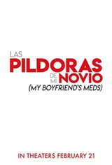 My Boyfriend's Meds (Las píldoras de mi novio) Movie Poster