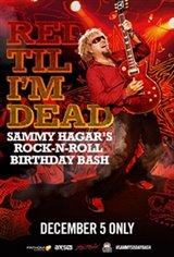 RED TILL I'M DEAD: SAMMY HAGAR'S BIRTHDAY BASH Movie Poster