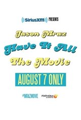 Sirius XM Presents / Jason Mraz: Have It All The Movie Movie Poster