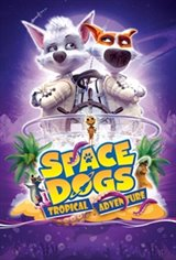 Space Dogs: Tropical Adventure Movie Poster