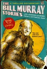 The Bill Murray Stories: Life Lessons Learned from a Mythical Man Movie Poster