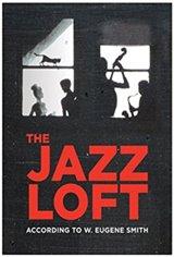 The Jazz Loft According to W. Eugene Smith Movie Poster