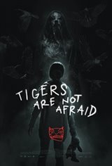 Tigers Are Not Afraid Movie Poster