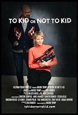 To Kid or Not to Kid Movie Poster