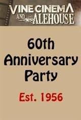 Vine Cinema 60th Anniversary Party Movie Poster